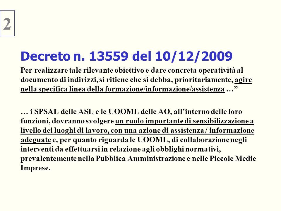 Decreto n. 13559 del 10/12/2009 Per realizzare tale rilevante obiettivo e dare concreta operatività al documento di indirizzi, si ritiene che si debba