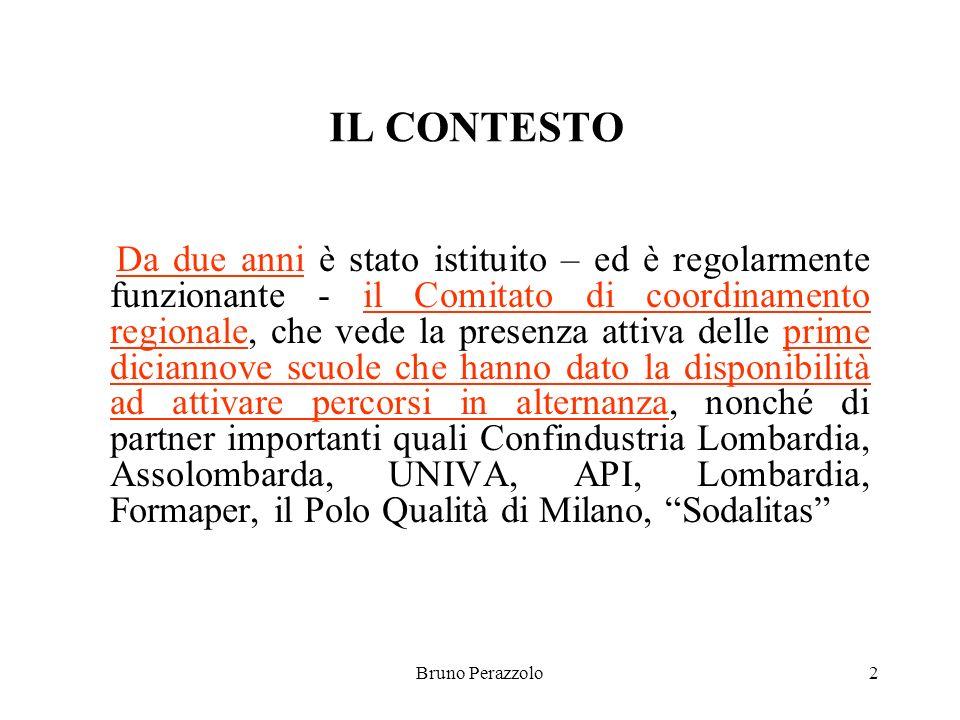 Bruno Perazzolo3 IL CONTESTO L USR invita gli istituti superiori statali e paritari della regione a presentare la propria candidatura ad avviare percorsi in alternanza, rispondendo allallegato bando