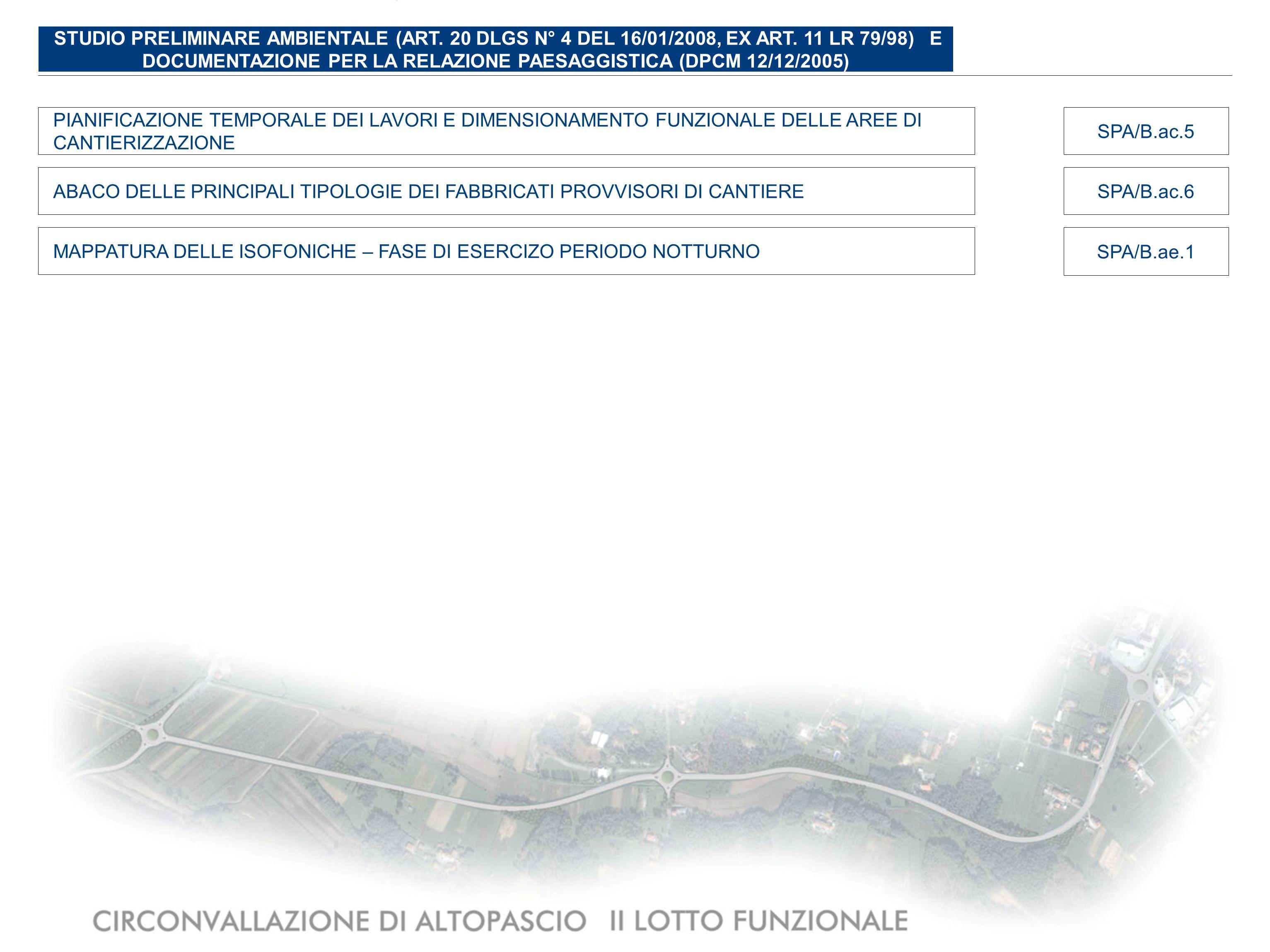 SPA/CSTATO AMBIENTALE DI RIFERIMENTO CARTA GEOLOGICA E GEOMORFOLOGICA SPA/C.2 CARTA IDROGEOLOGICA E DELLA VULNERABILITA DEGLI ACQUIFERI SPA/C.3 CARTA DELLUSO REALE DEL SUOLO SPA/C.4 CARTA DI SINTESI DELLE CARATTERISTICHE DEL PAESAGGIO SPA/C.5 CARTA DEI SITI ARCHEOLOGICI CON INDICAZIONE DEL GRADO DI RISCHIO ASSOLUTO SPA/C.6 RELAZIONE SPA/C.1 CARTA DEI RICETTORI SENSIBILI SPA/C.7 DOCUMENTAZIONE FOTOGRAFICA SPA/C.8 STUDIO PRELIMINARE AMBIENTALE (ART.