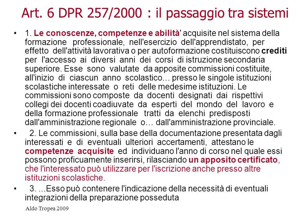 Aldo Tropea 2009 Art.6 DPR 257/2000 : il passaggio tra sistemi 1.