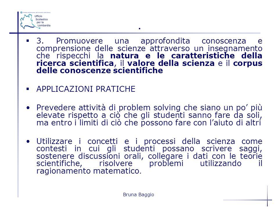 Bruna Baggio. 3. Promuovere una approfondita conoscenza e comprensione delle scienze attraverso un insegnamento che rispecchi la natura e le caratteri
