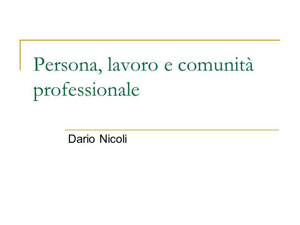 Persona, lavoro e comunità professionale Dario Nicoli