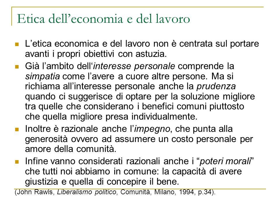 Etica delleconomia e del lavoro Letica economica e del lavoro non è centrata sul portare avanti i propri obiettivi con astuzia.