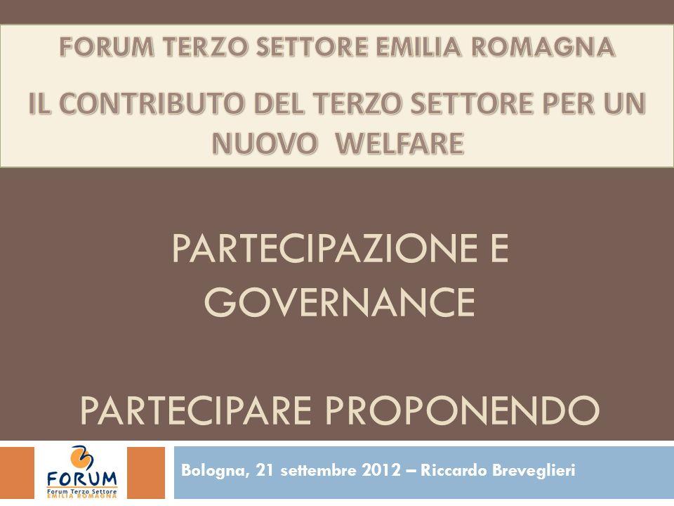 PARTECIPAZIONE E GOVERNANCE PARTECIPARE PROPONENDO Bologna, 21 settembre 2012 – Riccardo Breveglieri