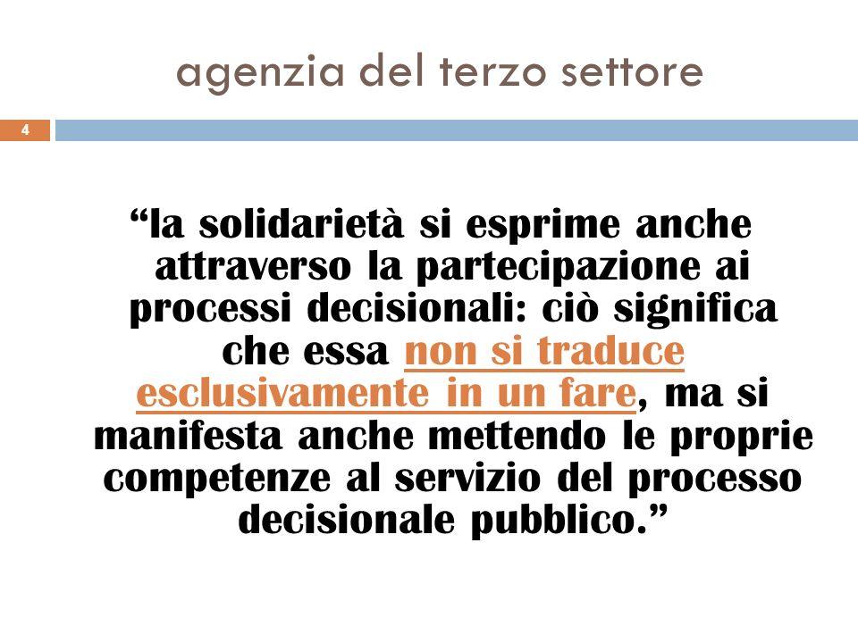la solidarietà si esprime anche attraverso la partecipazione ai processi decisionali: ciò significa che essa non si traduce esclusivamente in un fare,