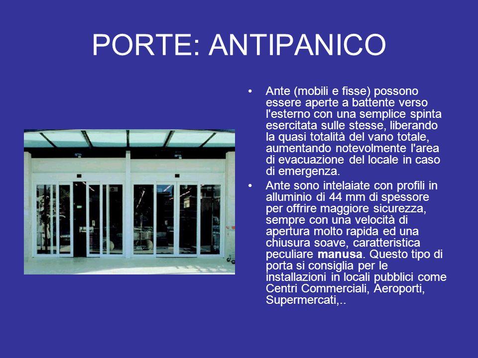 PORTE: ANTIPANICO Ante intelaiate con profili in alluminio di 44 mm di spessore per offrire maggiore sicurezza, sempre con una velocità di apertura molto rapida consigliata per le installazioni in locali pubblici come Centri Commerciali, Aeroporti, Supermercati,...