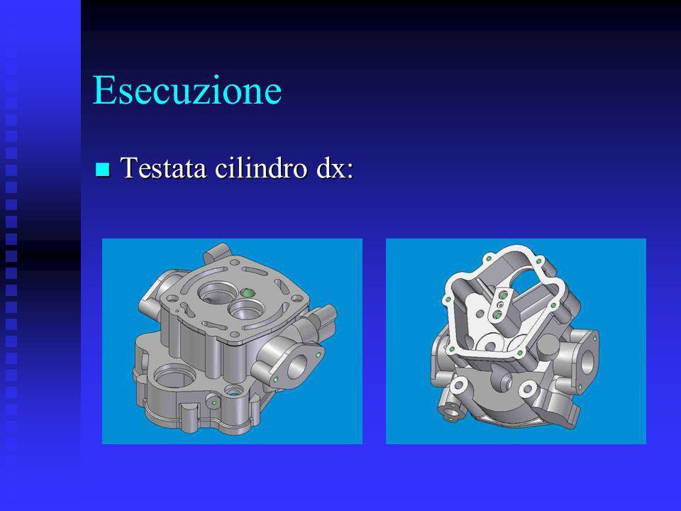 Esecuzione Testata cilindro dx: Testata cilindro dx: