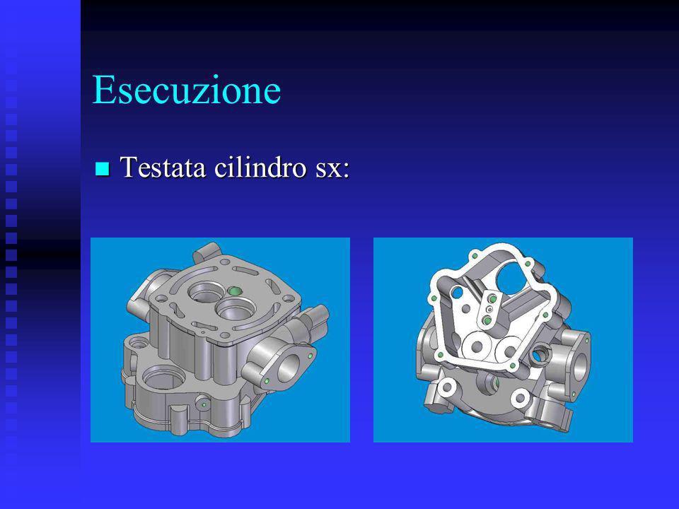 Esecuzione Testata cilindro sx: Testata cilindro sx: