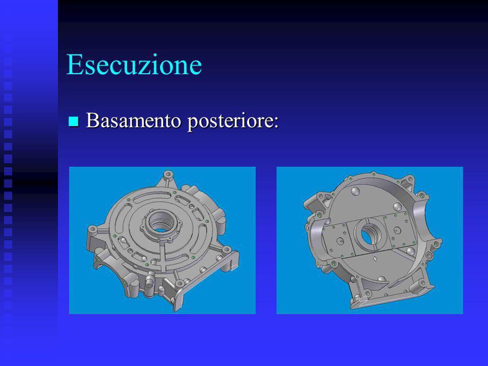 Esecuzione Basamento posteriore: Basamento posteriore:
