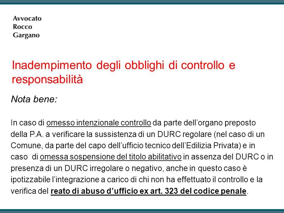 Inadempimento degli obblighi di controllo e responsabilità Nota bene: In caso di omesso intenzionale controllo da parte dellorgano preposto della P.A.