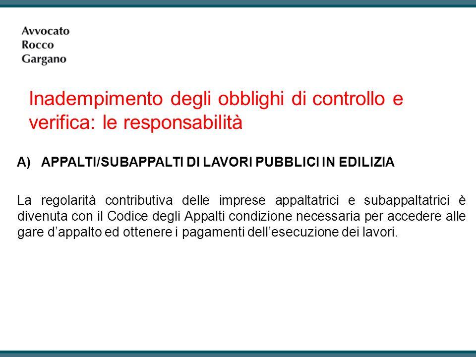 Inadempimento degli obblighi di controllo e responsabilità B) LAVORI PRIVATI NELL EDILIZIA Il committente privato, ai sensi della lettera (c) dellart.