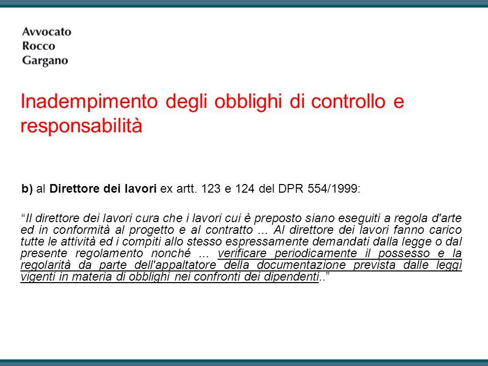 Inadempimento degli obblighi di controllo e responsabilità b) al Direttore dei lavori ex artt.