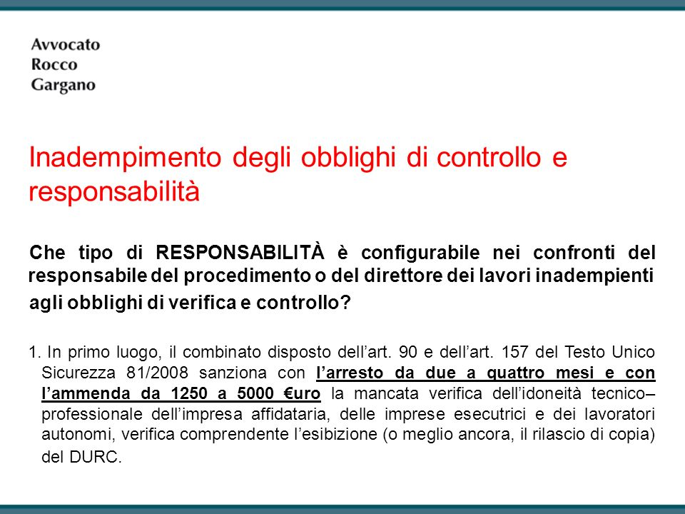 Che tipo di RESPONSABILITÀ è configurabile nei confronti del responsabile del procedimento o del direttore dei lavori inadempienti agli obblighi di verifica e controllo.