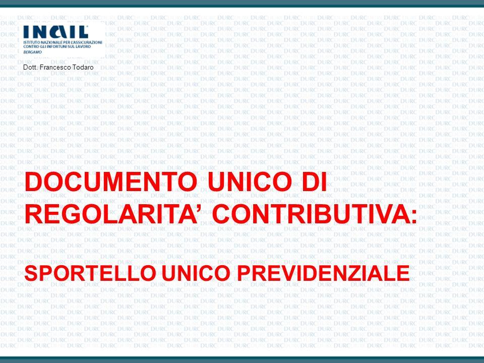DOCUMENTO UNICO DI REGOLARITA CONTRIBUTIVA : SPORTELLO UNICO PREVIDENZIALE Dott. Francesco Todaro