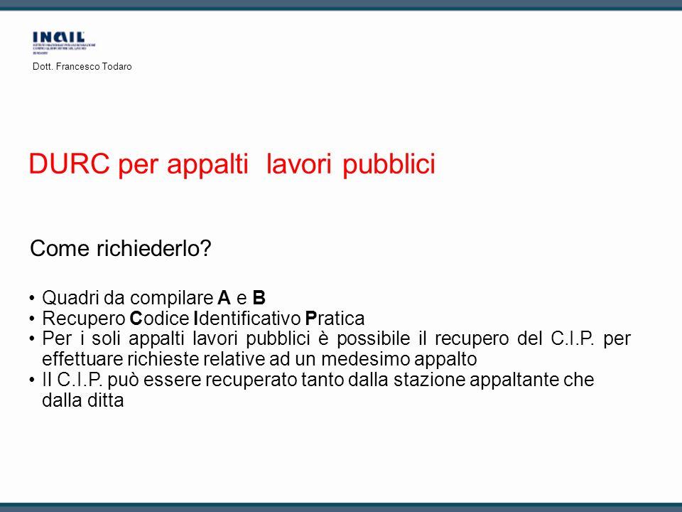 Quadri da compilare A e B Recupero Codice Identificativo Pratica Per i soli appalti lavori pubblici è possibile il recupero del C.I.P. per effettuare