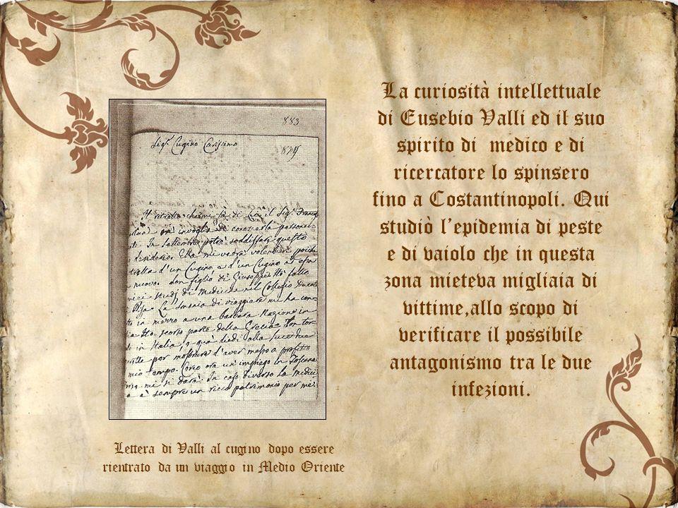 La curiosità intellettuale di Eusebio Valli ed il suo spirito di medico e di ricercatore lo spinsero fino a Costantinopoli.