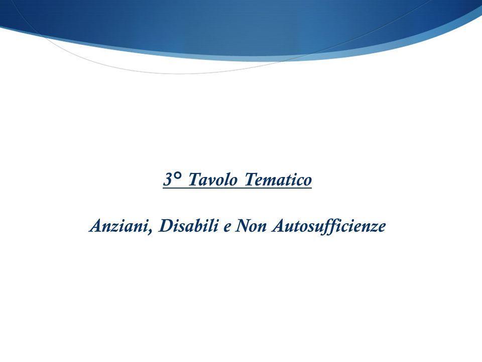 3° Tavolo Tematico Anziani, Disabili e Non Autosufficienze