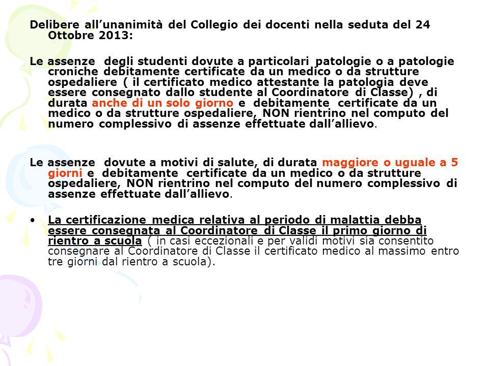 Delibere allunanimità del Collegio dei docenti nella seduta del 24 Ottobre 2013: Le assenze degli studenti dovute a particolari patologie o a patologi
