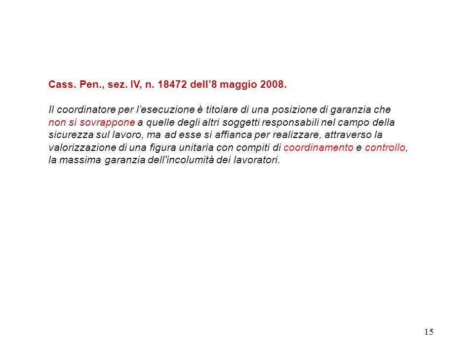 14 Corte di Cassazione, sez. IV, 14 gennaio 2010, n. 1490. … non esonera il coordinatore dalle sue responsabilità neppure la mancata conoscenza di uni