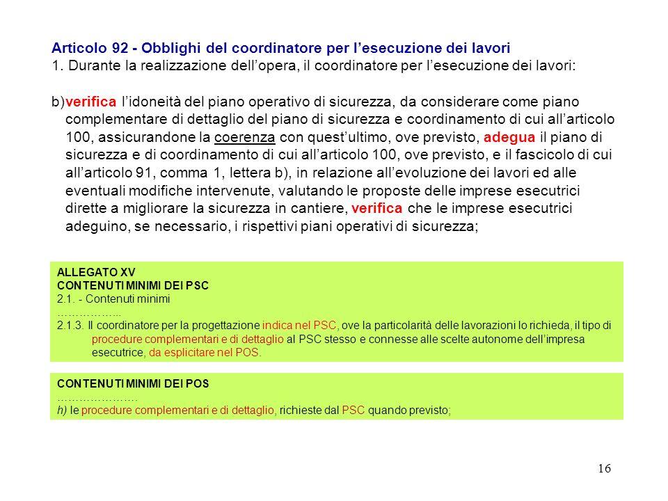 15 Cass. Pen., sez. IV, n. 18472 dell8 maggio 2008. Il coordinatore per lesecuzione è titolare di una posizione di garanzia che non si sovrappone a qu