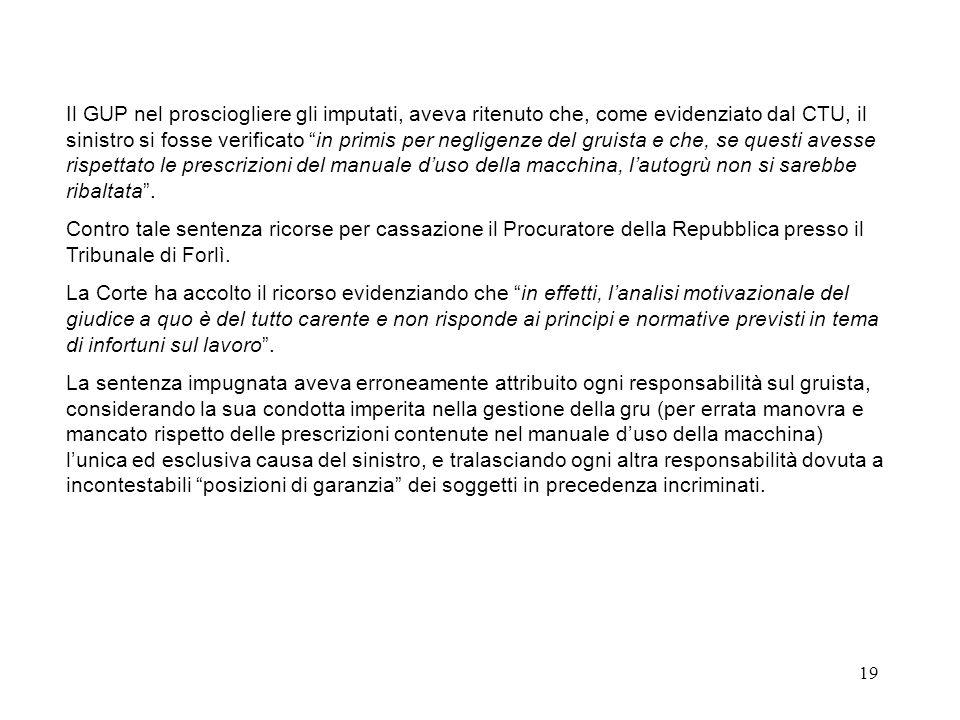 18 Cassazione Penale, 21 ottobre 2010, n. 37600 Infortunio mortale di un lavoratore a causa del ribaltamento di una gru: il braccio telescopico del ma