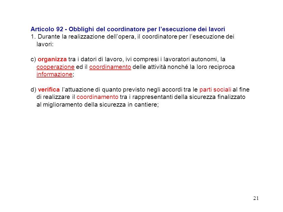 20 La Cassazione, in merito ai datori di lavoro delle due ditte appaltante e appaltatrice conclude rilevando che:...