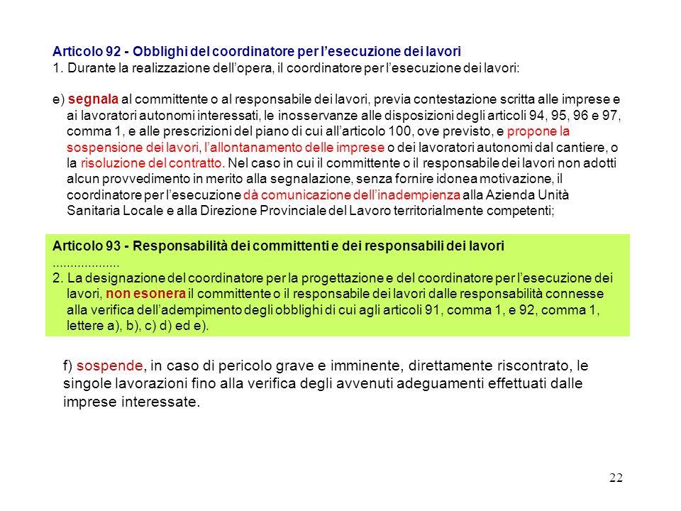 21 Articolo 92 - Obblighi del coordinatore per lesecuzione dei lavori 1. Durante la realizzazione dellopera, il coordinatore per lesecuzione dei lavor