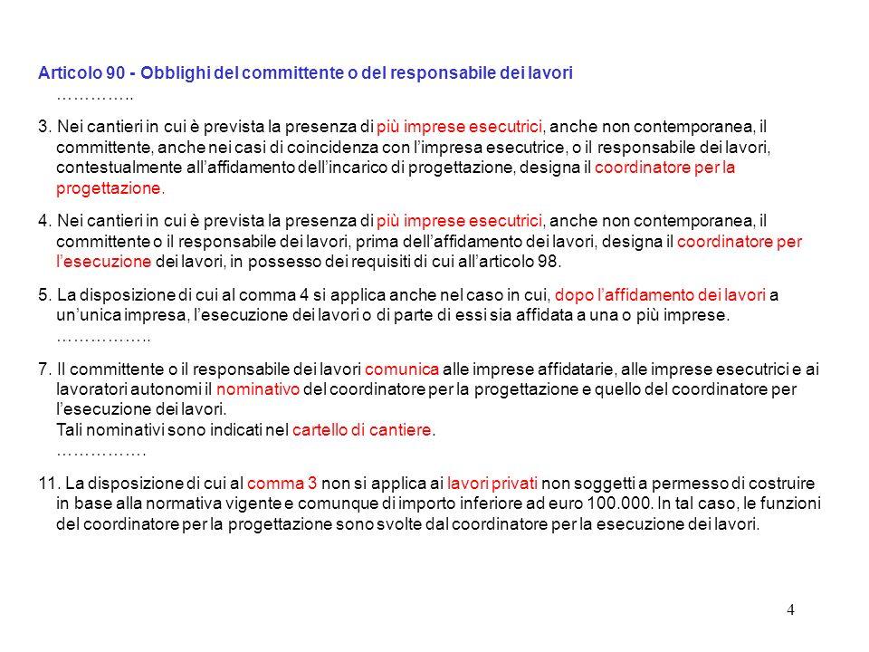 3 Articolo 89 - Definizioni 1. Agli effetti delle disposizioni di cui al presente capo si intendono per: e)coordinatore in materia di sicurezza e di s