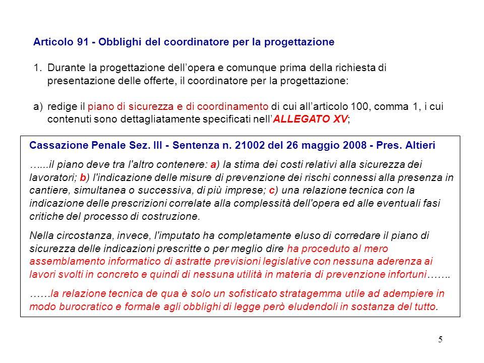 4 Articolo 90 - Obblighi del committente o del responsabile dei lavori ………….. 3. Nei cantieri in cui è prevista la presenza di più imprese esecutrici,