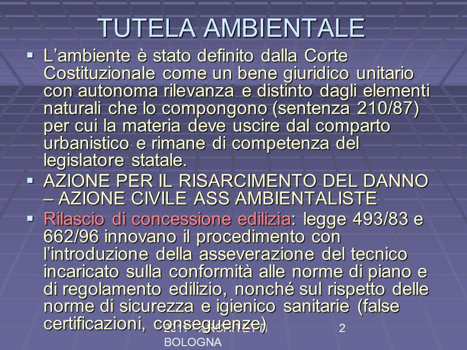 2011 - ARCHITETTI BOLOGNA 2 TUTELA AMBIENTALE Lambiente è stato definito dalla Corte Costituzionale come un bene giuridico unitario con autonoma rilev