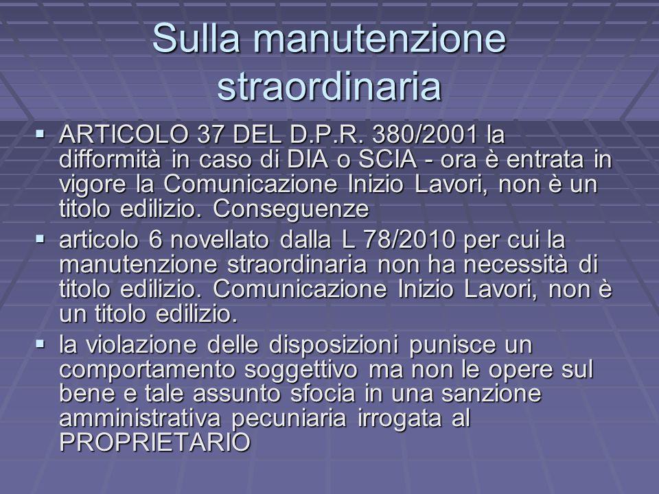 Sulla manutenzione straordinaria ARTICOLO 37 DEL D.P.R. 380/2001 la difformità in caso di DIA o SCIA - ora è entrata in vigore la Comunicazione Inizio
