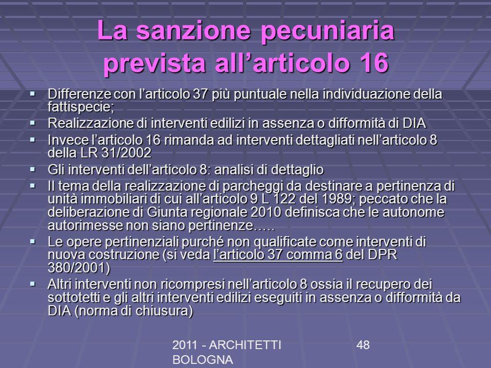 2011 - ARCHITETTI BOLOGNA 48 La sanzione pecuniaria prevista allarticolo 16 Differenze con larticolo 37 più puntuale nella individuazione della fattis