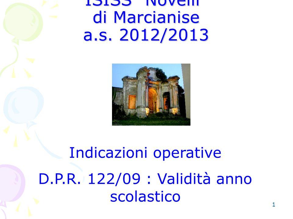 1 ISISS Novelli di Marcianise a.s. 2012/2013 Indicazioni operative D.P.R.