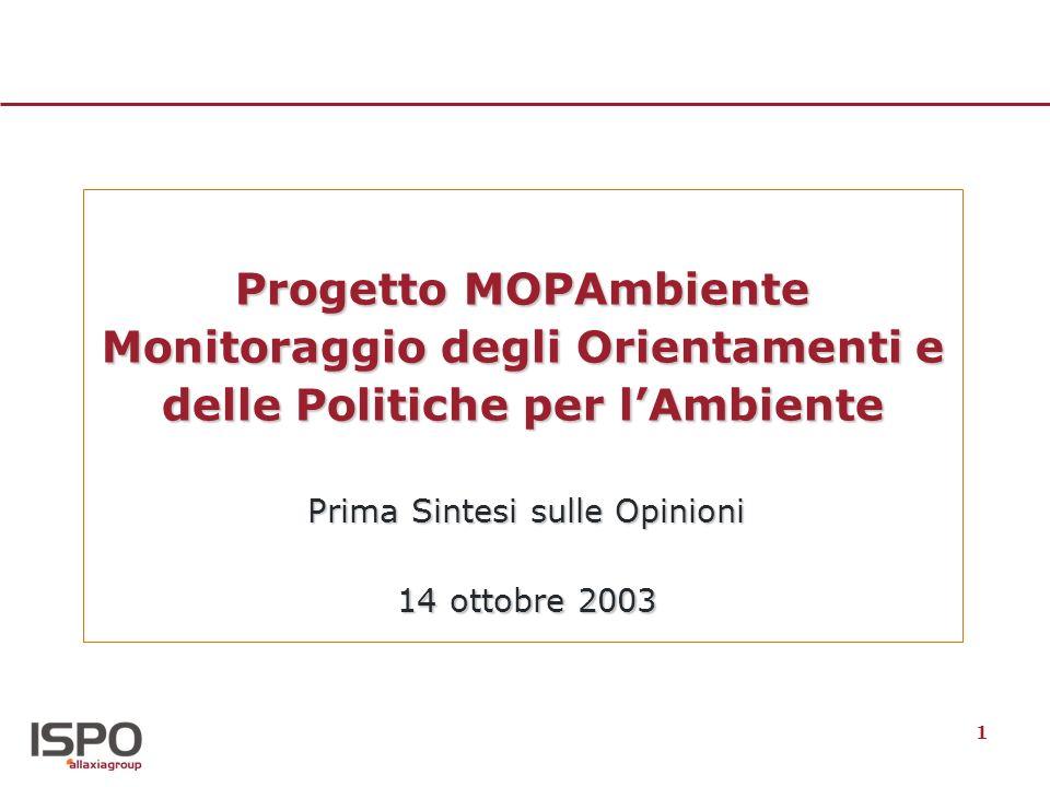 1 Progetto MOPAmbiente Monitoraggio degli Orientamenti e delle Politiche per lAmbiente Prima Sintesi sulle Opinioni 14 ottobre 2003