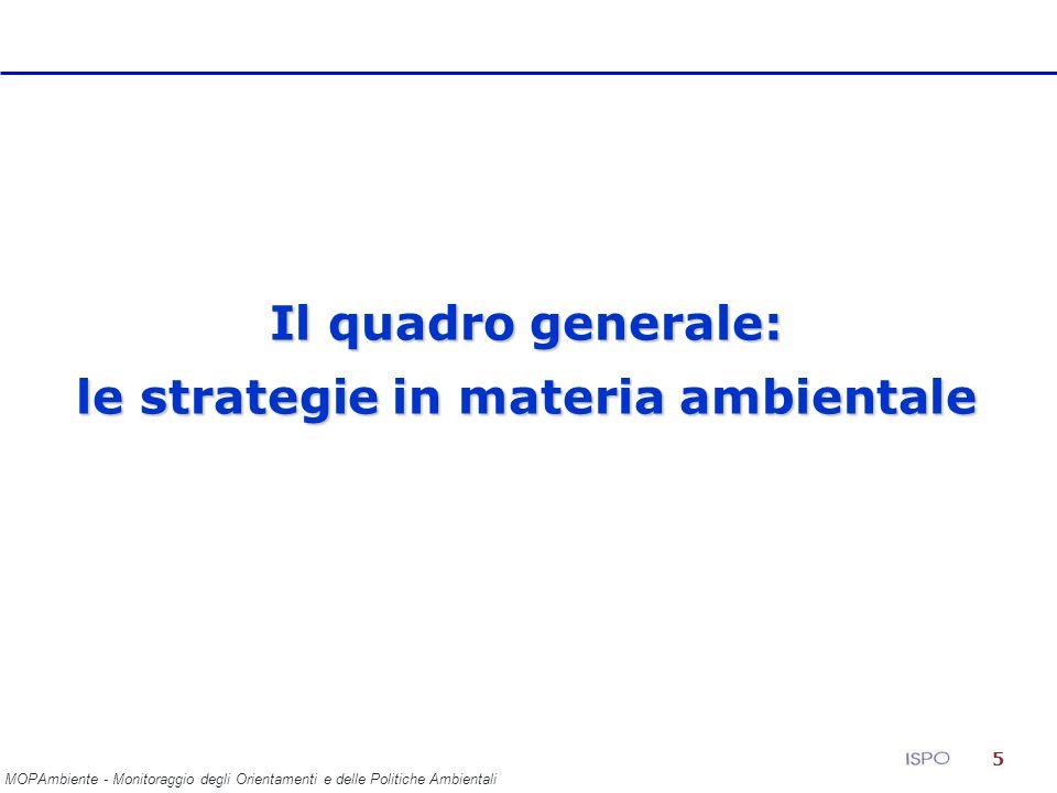 5 Il quadro generale: le strategie in materia ambientale MOPAmbiente - Monitoraggio degli Orientamenti e delle Politiche Ambientali