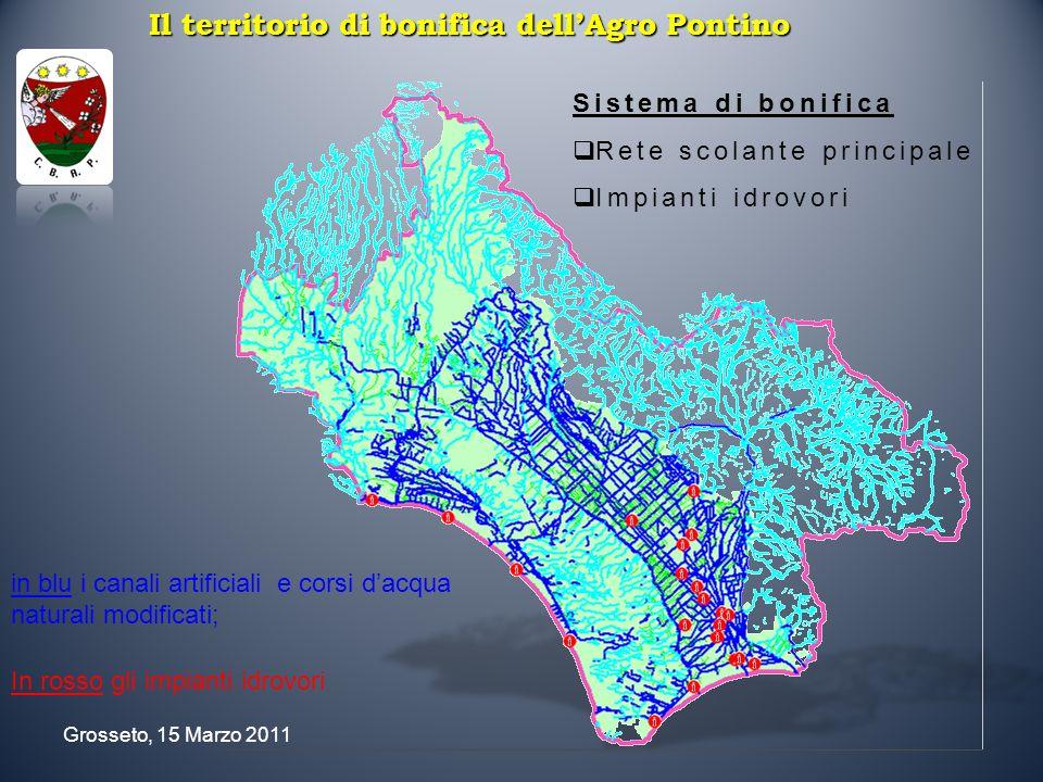 Grosseto, 15 Marzo 2011 Sistema di bonifica Rete scolante principale Impianti idrovori Il territorio di bonifica dellAgro Pontino