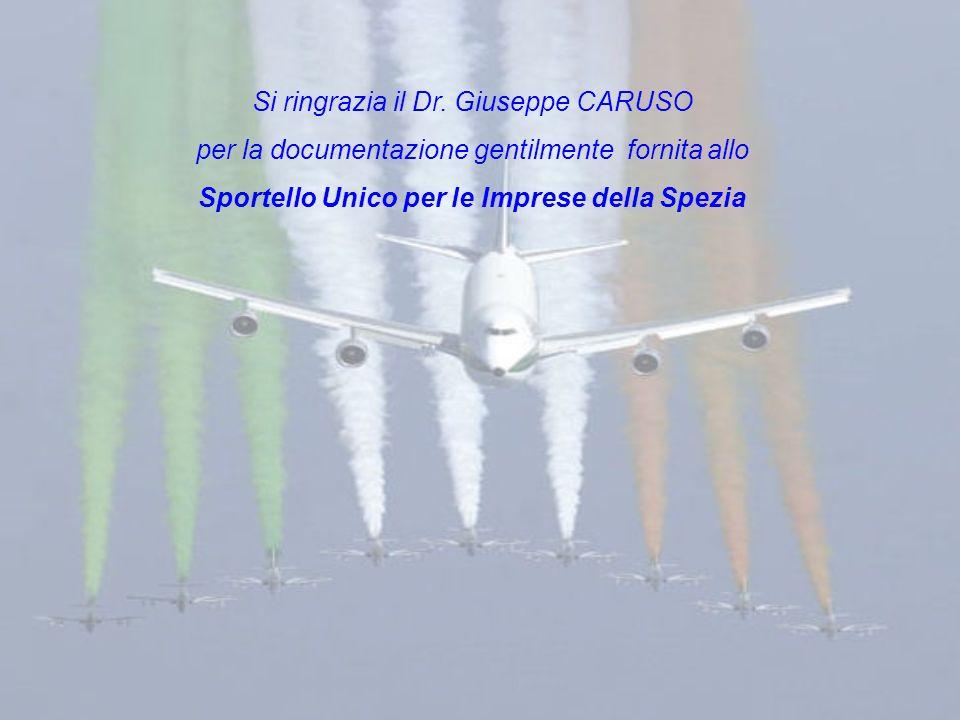 Si ringrazia il Dr. Giuseppe CARUSO per la documentazione gentilmente fornita allo Sportello Unico per le Imprese della Spezia