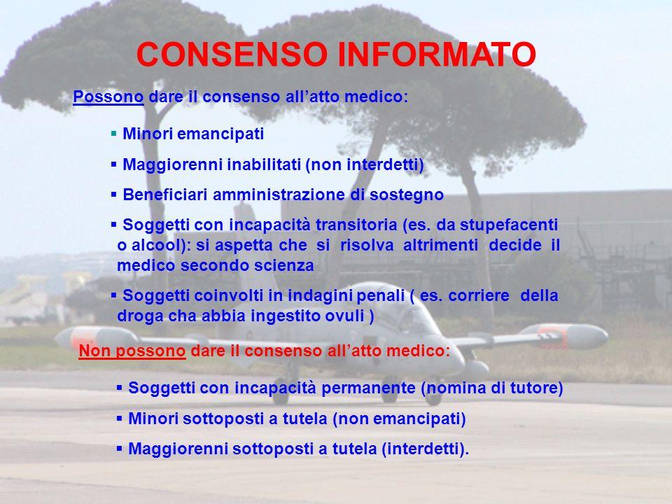 CONSENSO INFORMATO Possono dare il consenso allatto medico: Minori emancipati Maggiorenni inabilitati (non interdetti) Beneficiari amministrazione di