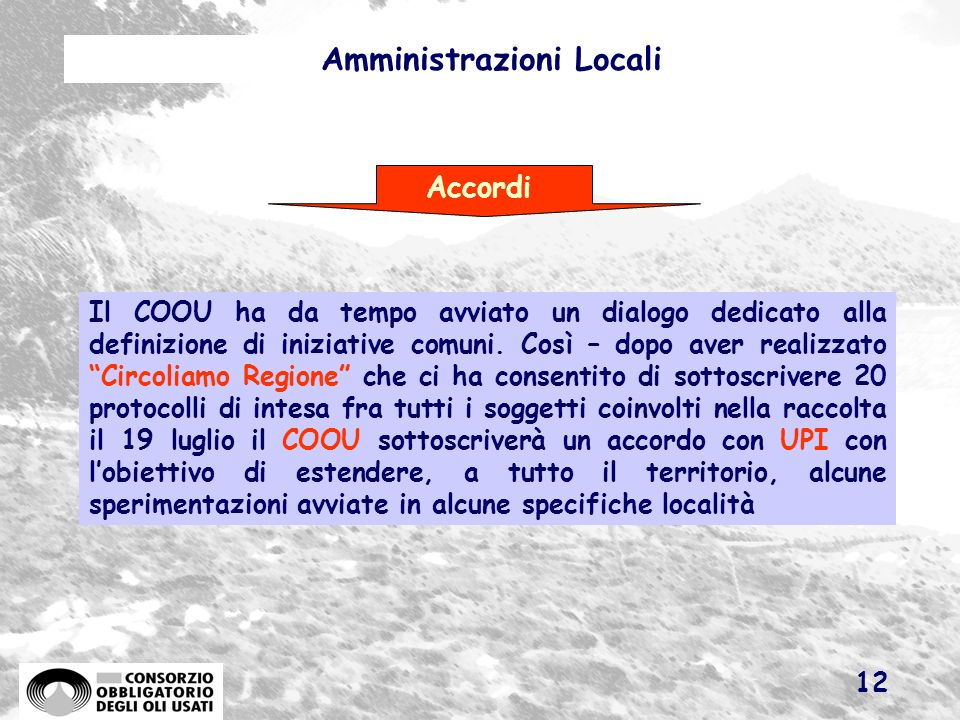 11 Campagne di informazione verso i ragazzi, target molto importante per il COOU, anche come testimonianza, del corretto comportamento ambientale, nel