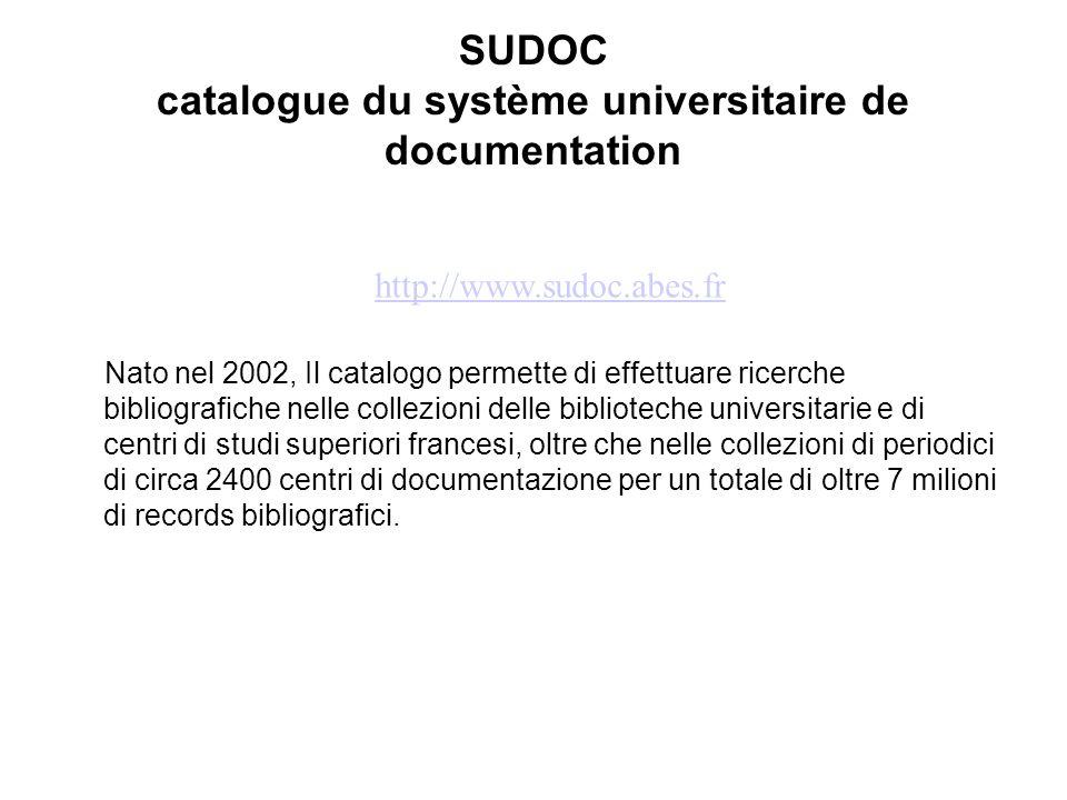 SUDOC catalogue du système universitaire de documentation Nato nel 2002, Il catalogo permette di effettuare ricerche bibliografiche nelle collezioni delle biblioteche universitarie e di centri di studi superiori francesi, oltre che nelle collezioni di periodici di circa 2400 centri di documentazione per un totale di oltre 7 milioni di records bibliografici.