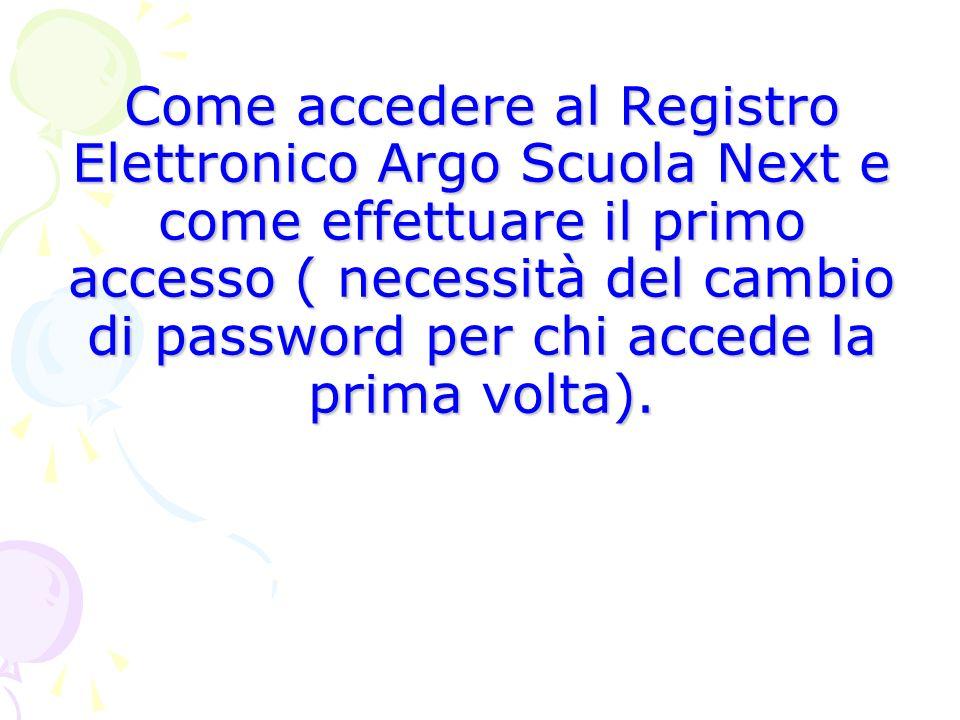 Come accedere al Registro Elettronico Argo Scuola Next e come effettuare il primo accesso ( necessità del cambio di password per chi accede la prima v