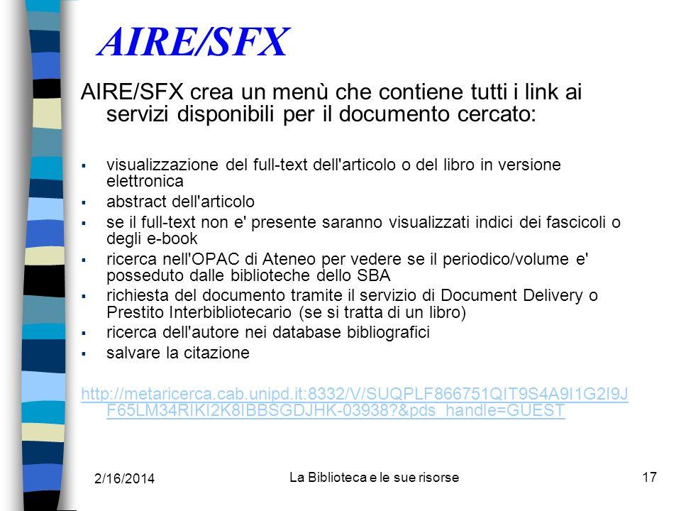 2/16/2014 La Biblioteca e le sue risorse17 AIRE/SFX AIRE/SFX crea un menù che contiene tutti i link ai servizi disponibili per il documento cercato: v