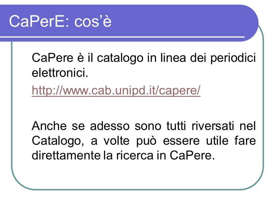 CaPerE: cosè CaPere è il catalogo in linea dei periodici elettronici.