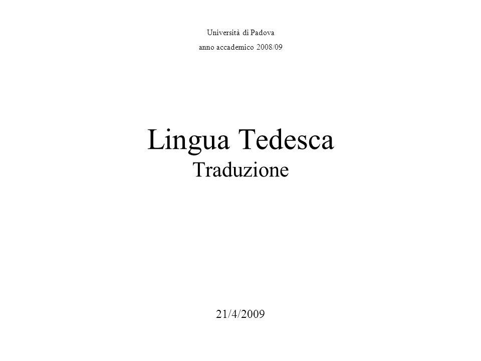 Università di Padova anno accademico 2008/09 Lingua Tedesca Traduzione 21/4/2009