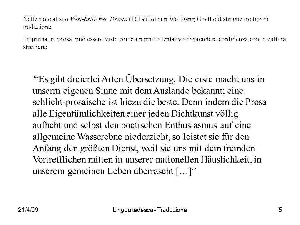 21/4/09Lingua tedesca - Traduzione5 Es gibt dreierlei Arten Übersetzung.