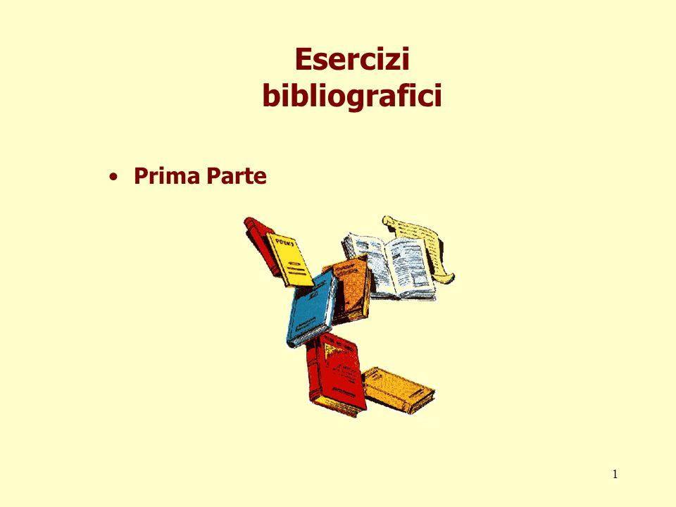 1 Esercizi bibliografici Prima Parte