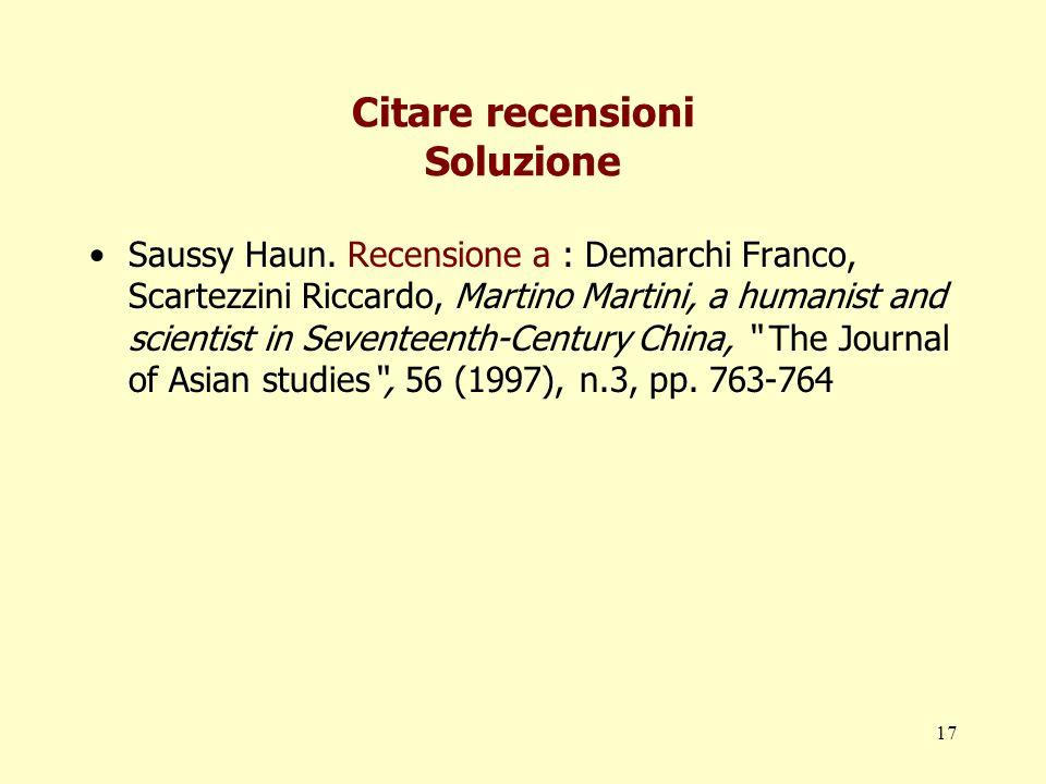 17 Citare recensioni Soluzione Saussy Haun. Recensione a : Demarchi Franco, Scartezzini Riccardo, Martino Martini, a humanist and scientist in Sevente
