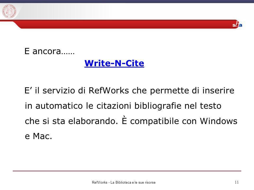 E ancora…… Write-N-Cite E il servizio di RefWorks che permette di inserire in automatico le citazioni bibliografie nel testo che si sta elaborando. È
