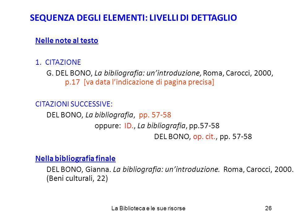 SEQUENZA DEGLI ELEMENTI: LIVELLI DI DETTAGLIO Nelle note al testo 1.