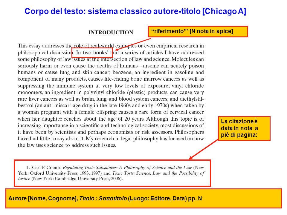 Corpo del testo: sistema classico autore-titolo [Chicago A] riferimento¹ [N nota in apice] Autore [Nome, Cognome], Titolo : Sottotitolo (Luogo: Editore, Data) pp.